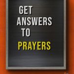 GET ANSWERS  TO  YOUR PRAYERS